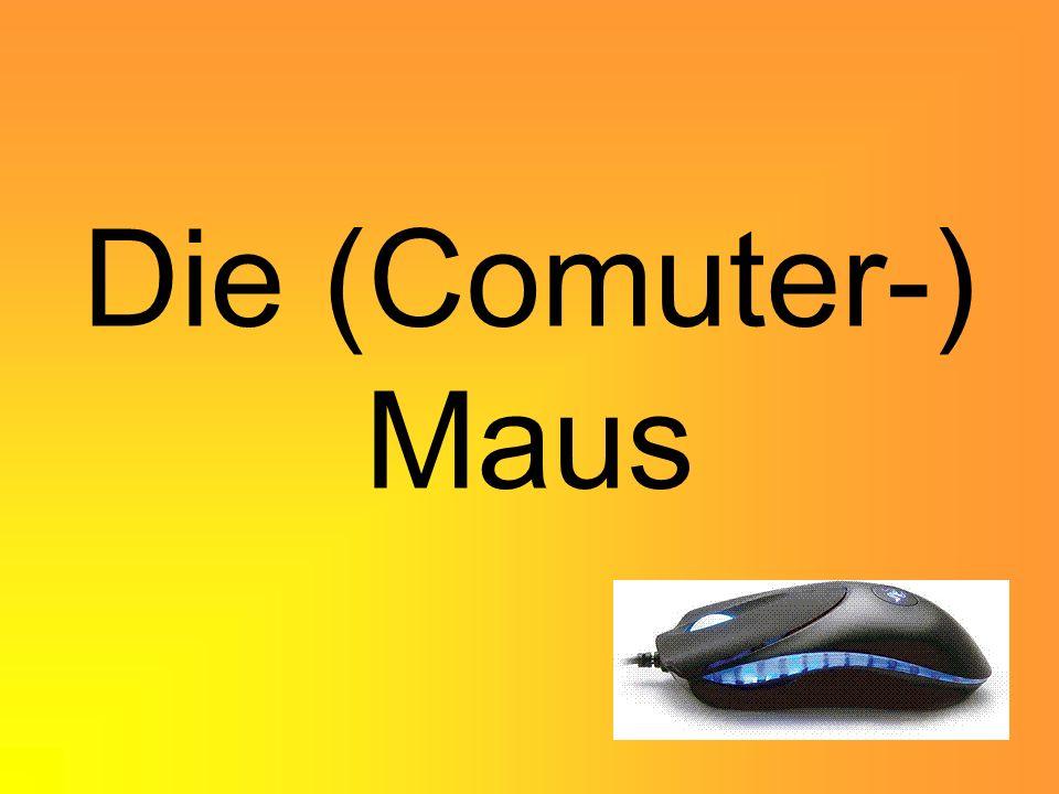 Die (Comuter-) Maus