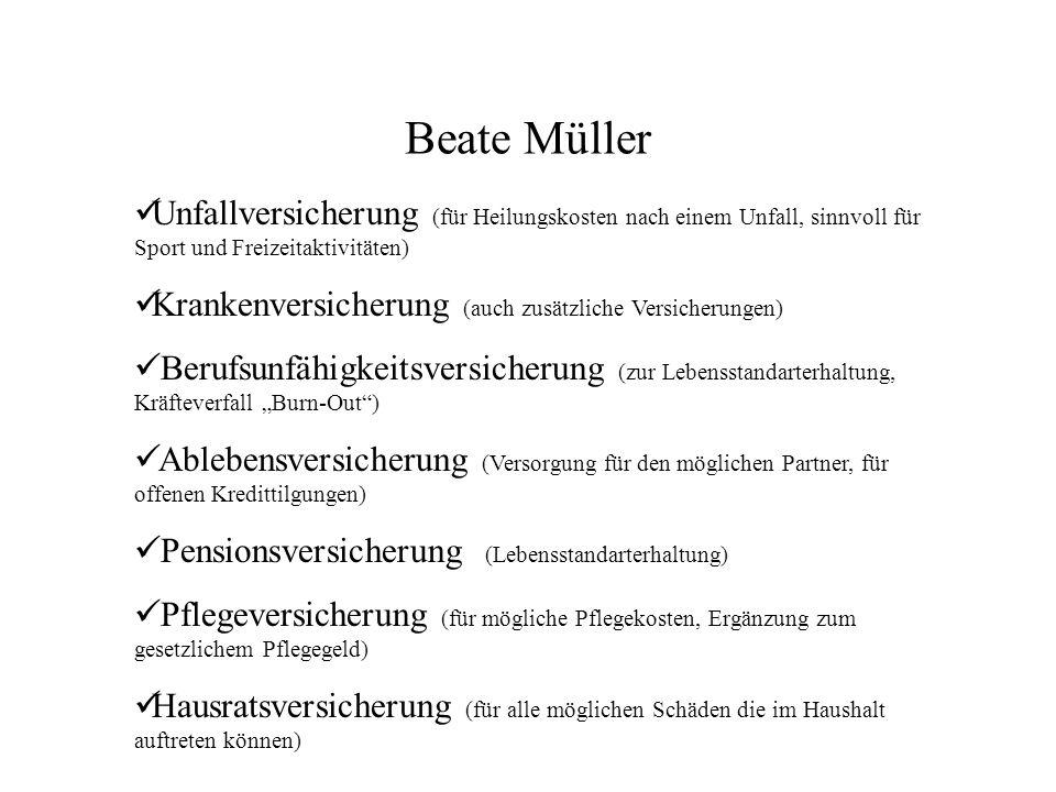 Beate Müller Unfallversicherung (für Heilungskosten nach einem Unfall, sinnvoll für Sport und Freizeitaktivitäten)