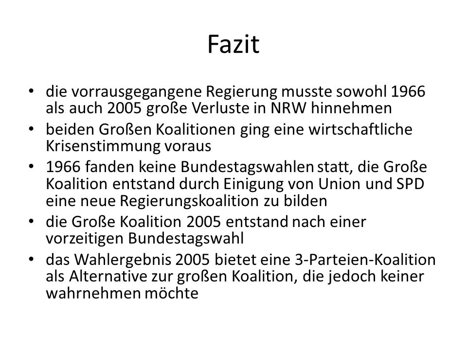 Fazit die vorrausgegangene Regierung musste sowohl 1966 als auch 2005 große Verluste in NRW hinnehmen.