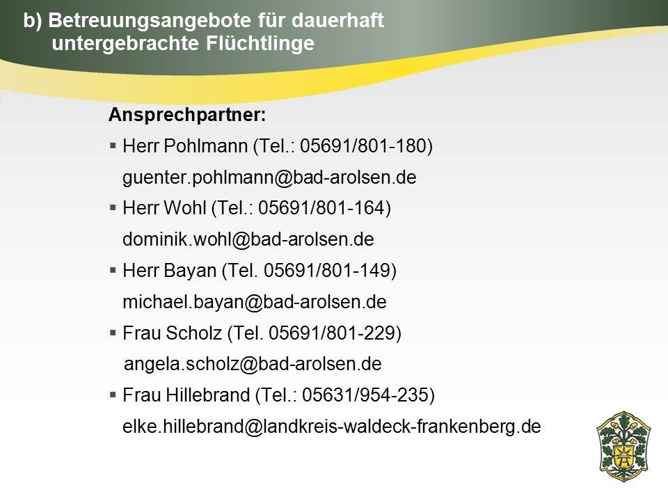 b) Betreuungsangebote für dauerhaft untergebrachte Flüchtlinge