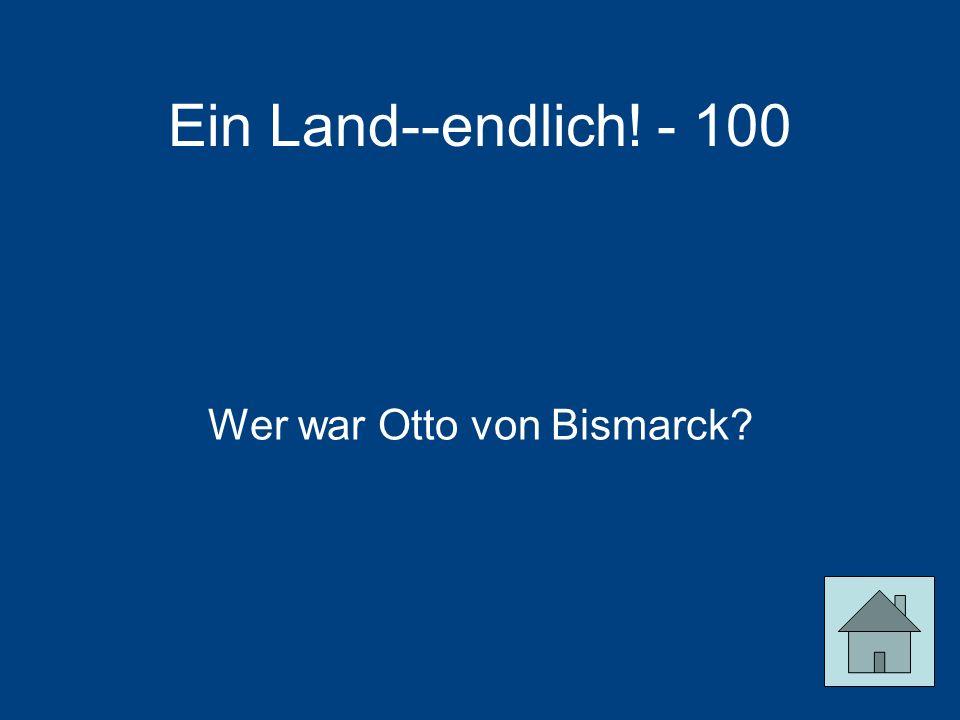 Wer war Otto von Bismarck