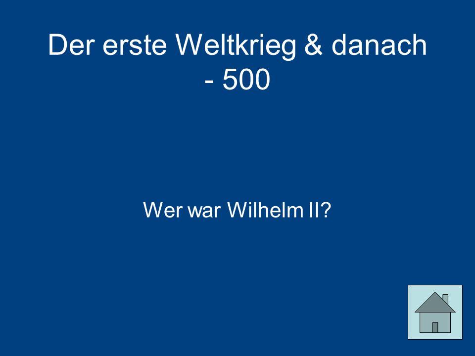Der erste Weltkrieg & danach - 500
