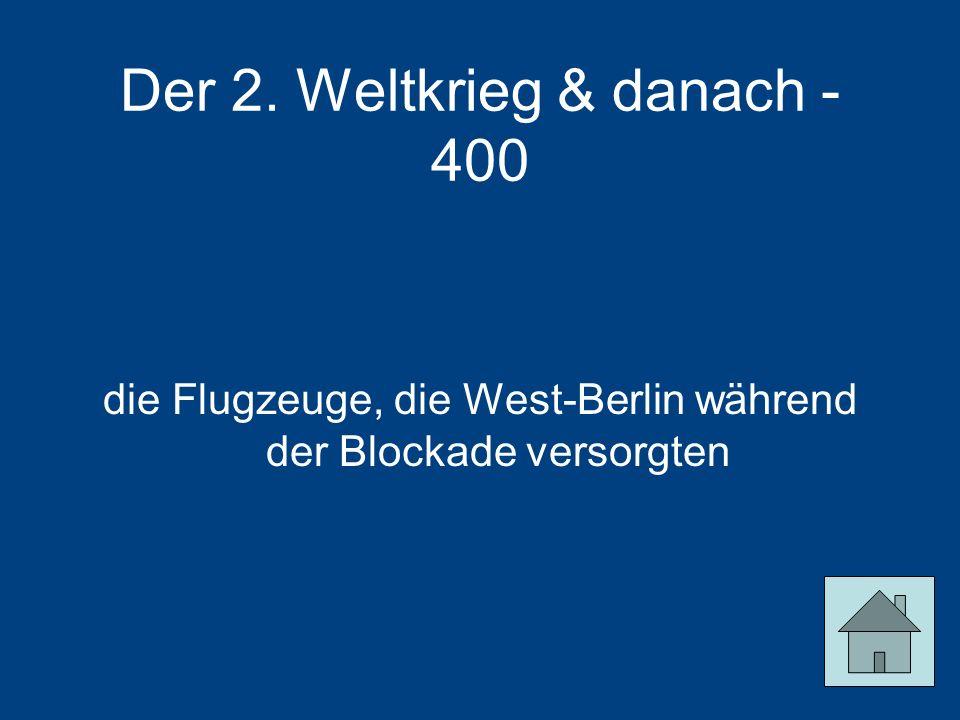 Der 2. Weltkrieg & danach - 400