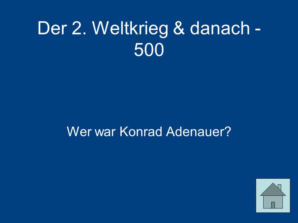 Der 2. Weltkrieg & danach - 500