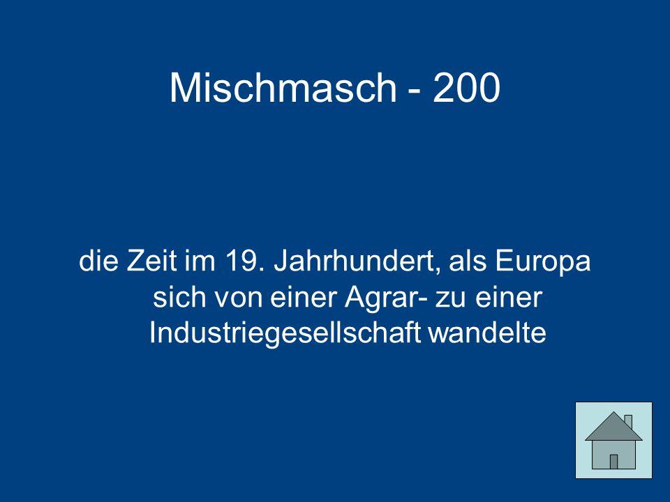 Mischmasch - 200 die Zeit im 19.