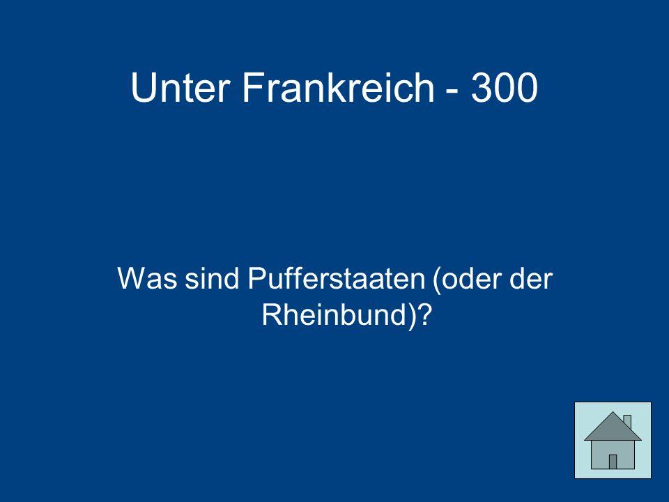 Was sind Pufferstaaten (oder der Rheinbund)