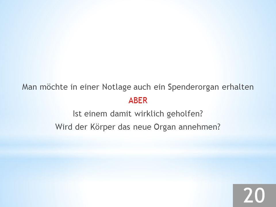 Man möchte in einer Notlage auch ein Spenderorgan erhalten ABER
