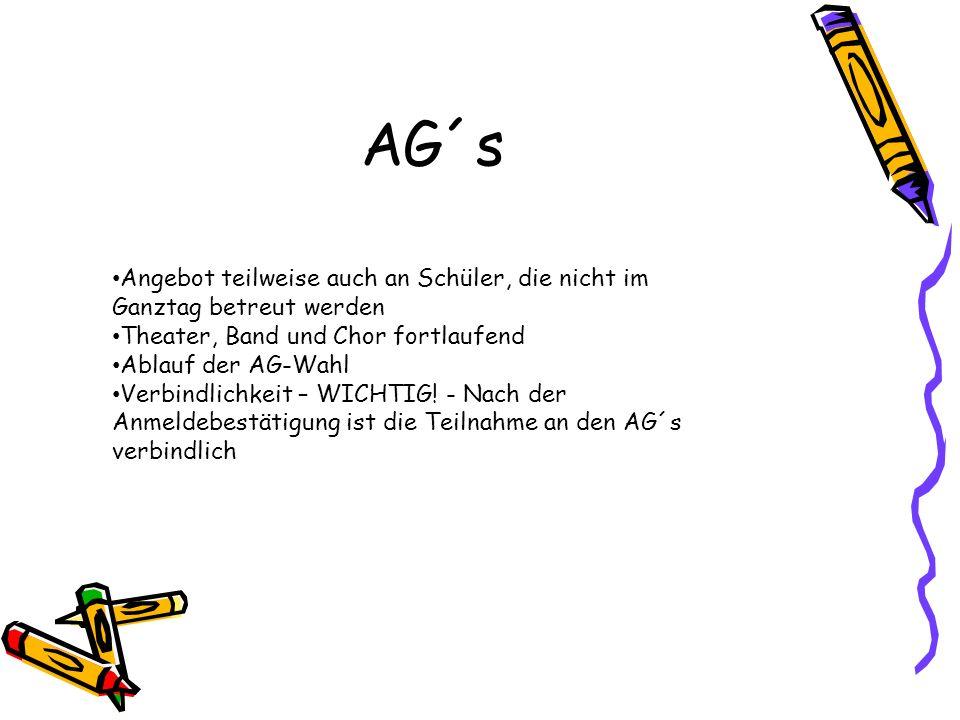 AG´s Angebot teilweise auch an Schüler, die nicht im Ganztag betreut werden. Theater, Band und Chor fortlaufend.