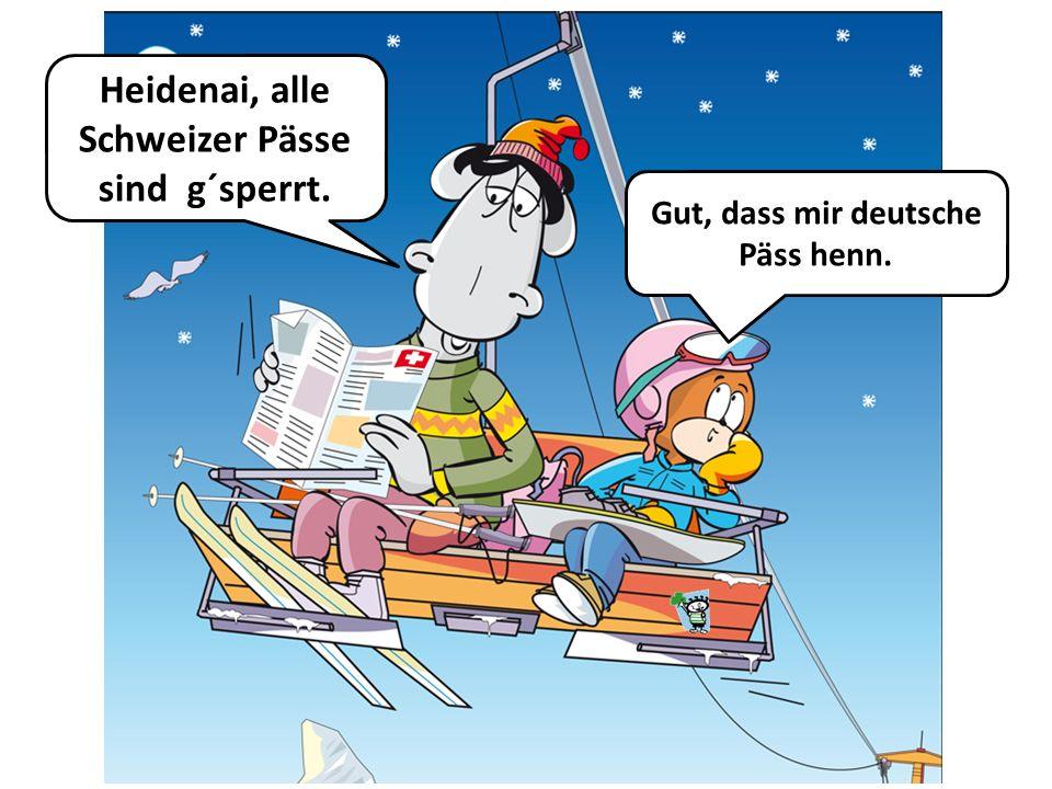 Heidenai, alle Schweizer Pässe sind g´sperrt.