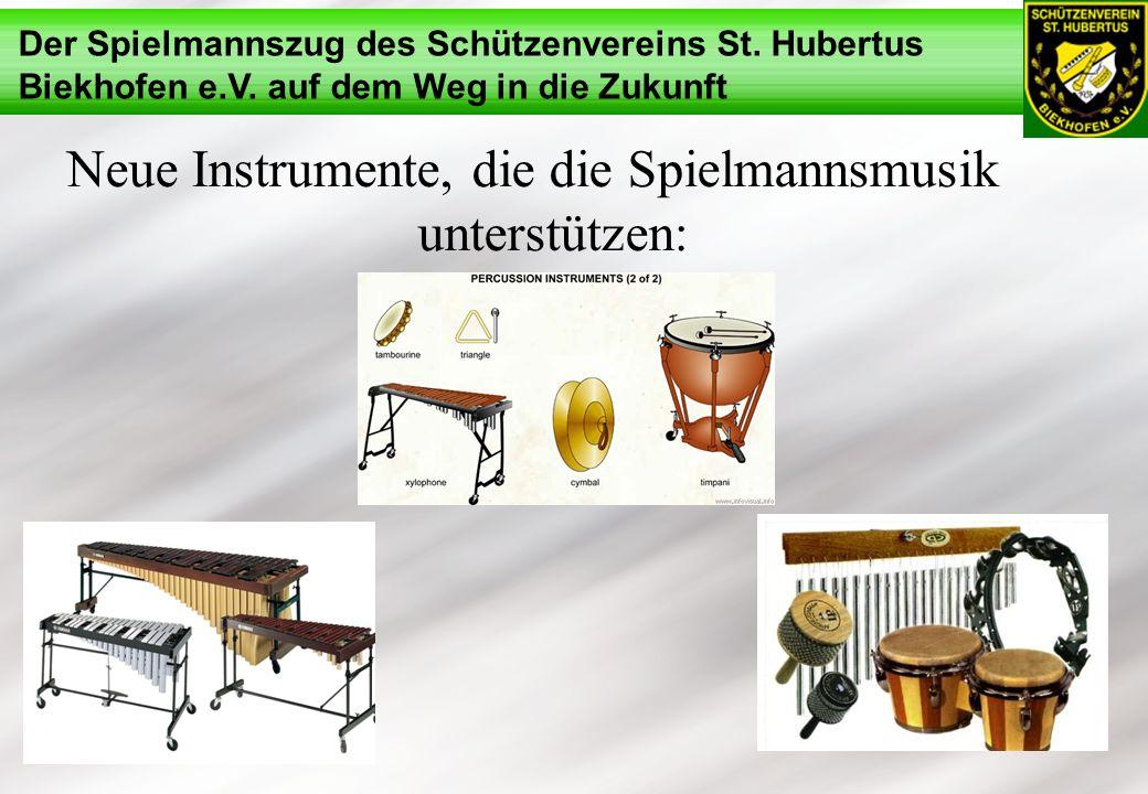 Neue Instrumente, die die Spielmannsmusik unterstützen: