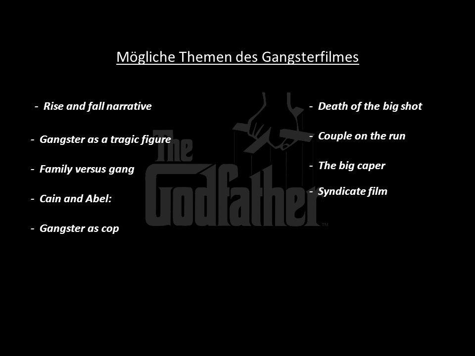 Mögliche Themen des Gangsterfilmes