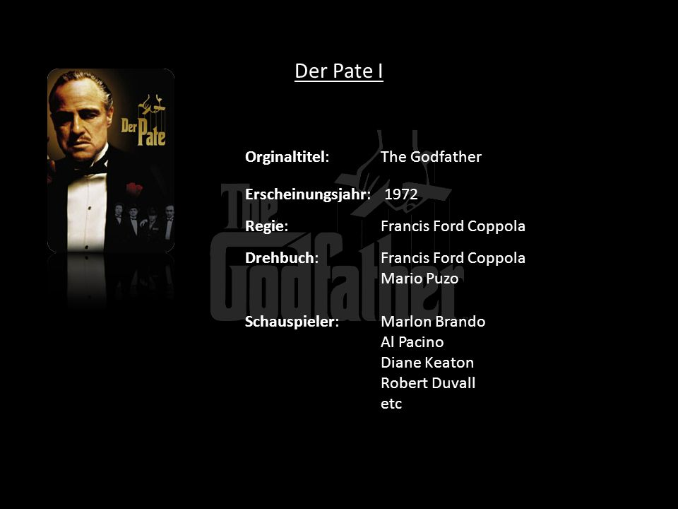 Der Pate I Orginaltitel: The Godfather Erscheinungsjahr: 1972