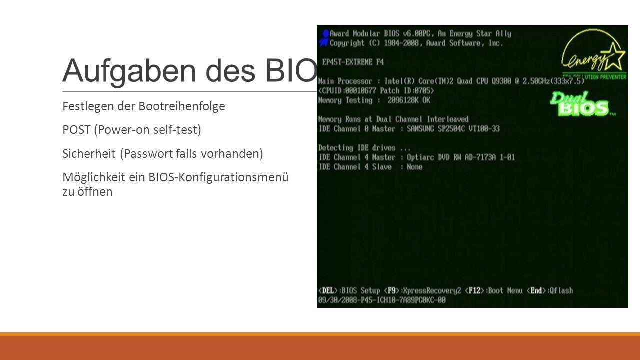 Aufgaben des BIOS Festlegen der Bootreihenfolge
