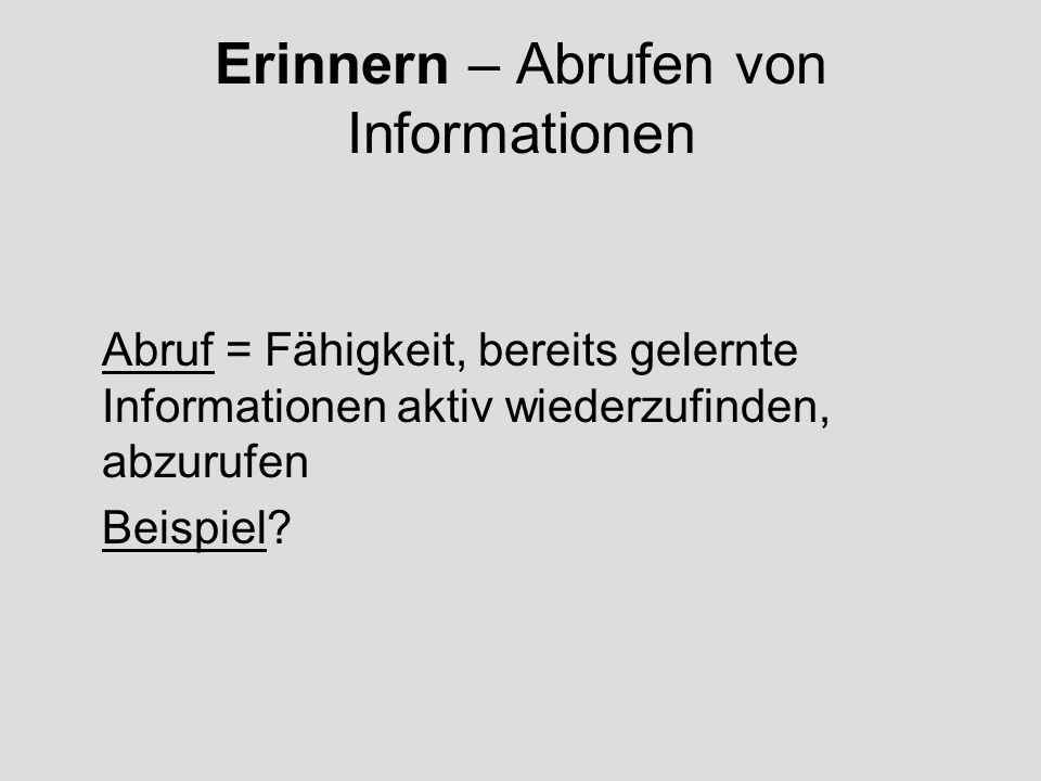 Erinnern – Abrufen von Informationen