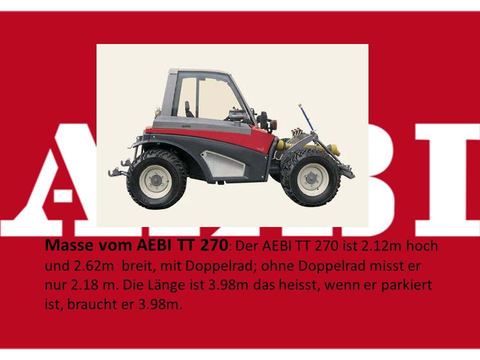Masse vom AEBI TT 270: Der AEBI TT 270 ist 2. 12m hoch und 2