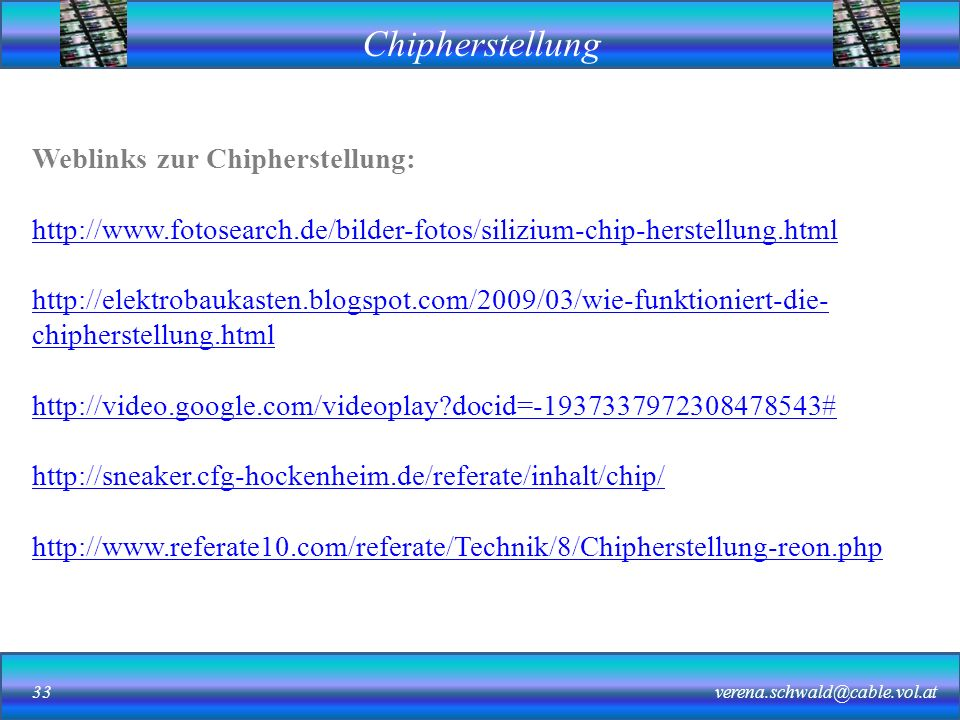 Weblinks zur Chipherstellung: