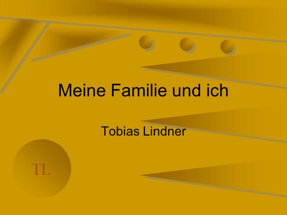 Meine Familie und ich Tobias Lindner