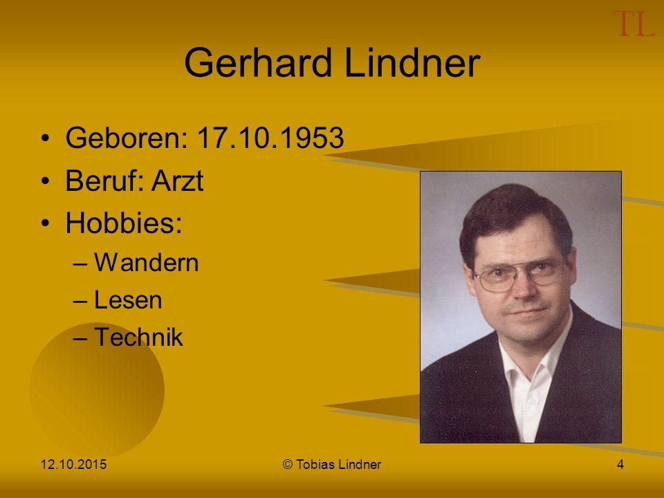 Gerhard Lindner Geboren: 17.10.1953 Beruf: Arzt Hobbies: Wandern Lesen
