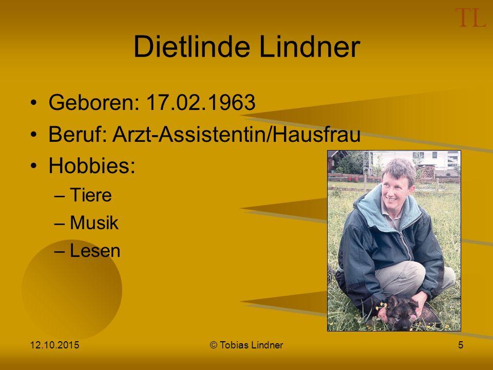 Dietlinde Lindner Geboren: 17.02.1963 Beruf: Arzt-Assistentin/Hausfrau