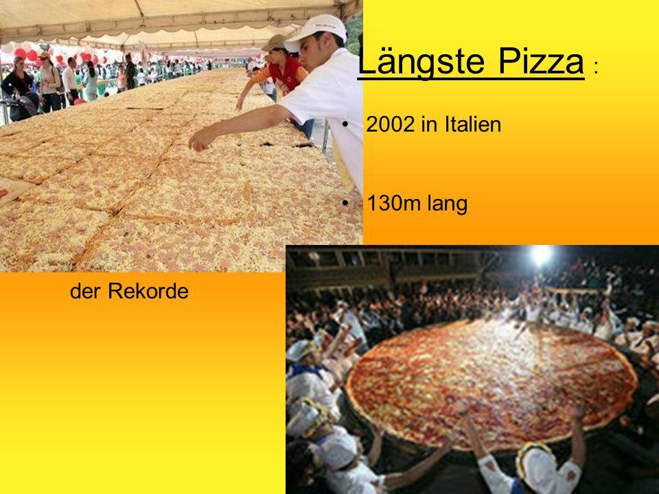 Längste Pizza : Größte Pizza: 2002 in Italien 1990 in Südafrika