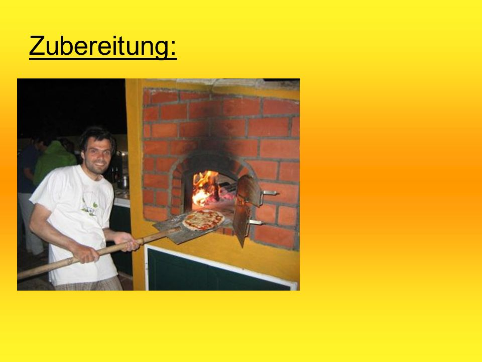Zubereitung: Im Steinofen: Zwischen 400 und 450°C Ca. 5 min. backen