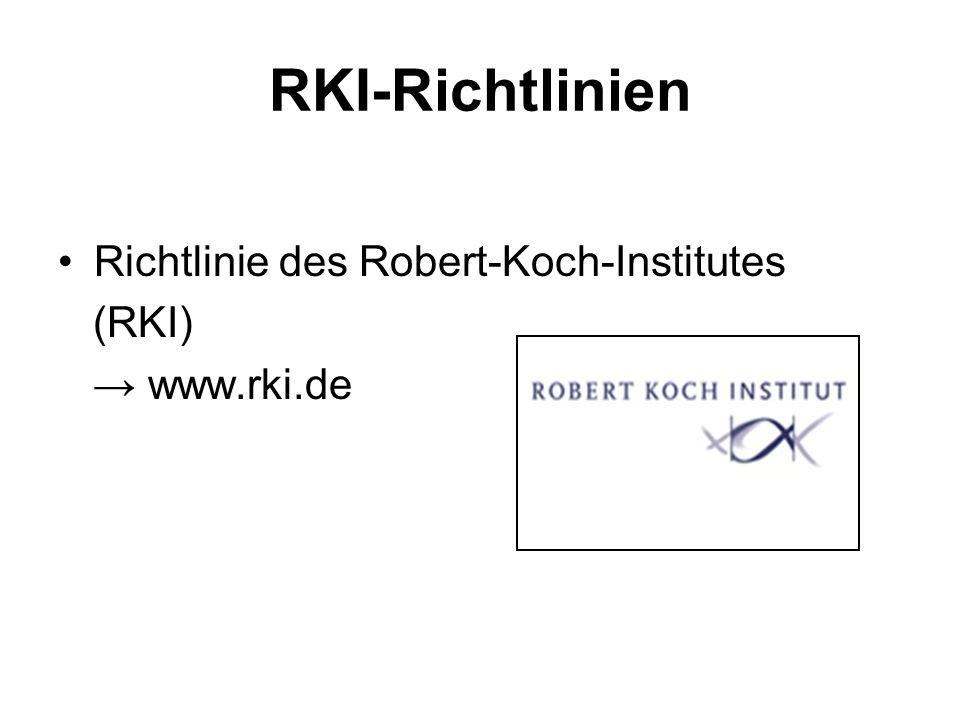 RKI-Richtlinien Richtlinie des Robert-Koch-Institutes (RKI)