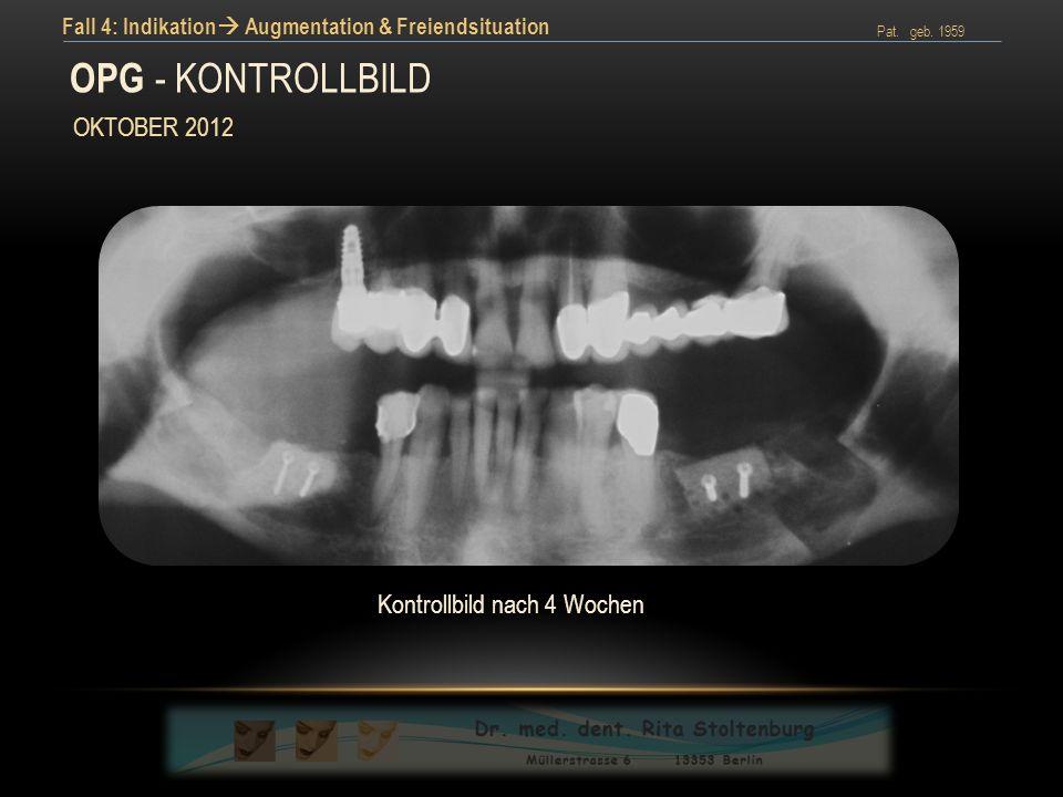 OPG - KONTROLLBILD OKTOBER 2012 Kontrollbild nach 4 Wochen