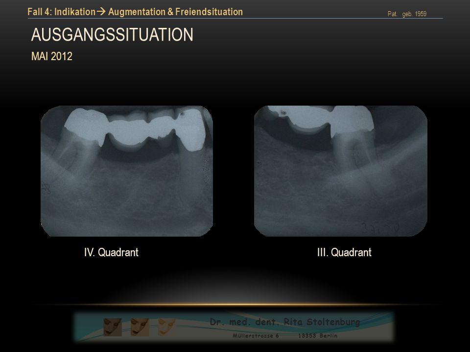 AUSGANGSSITUATION MAI 2012 IV. Quadrant III. Quadrant