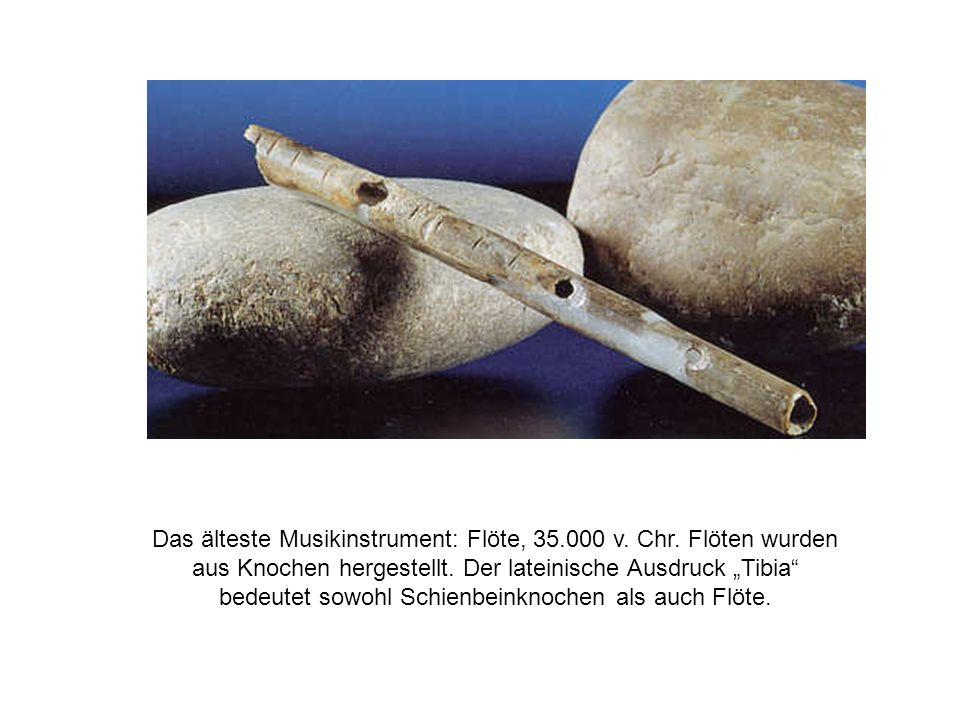 Das älteste Musikinstrument: Flöte, 35. 000 v. Chr