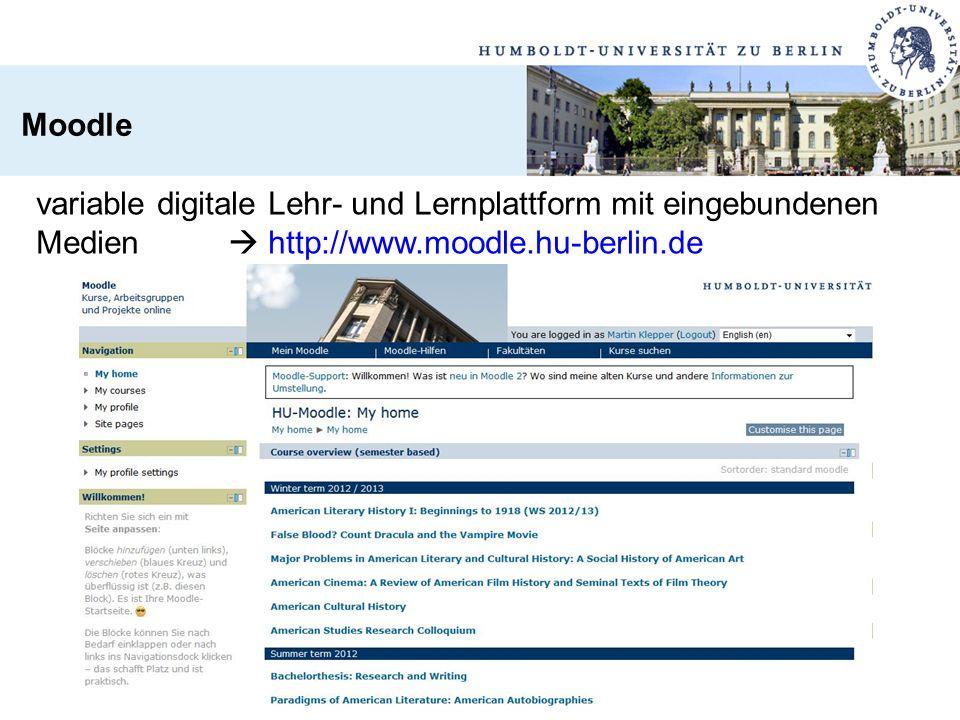 Moodle variable digitale Lehr- und Lernplattform mit eingebundenen Medien  http://www.moodle.hu-berlin.de.