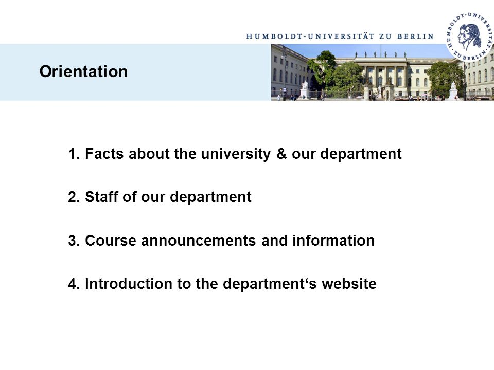 Orientation 1. Facts about the university & our department