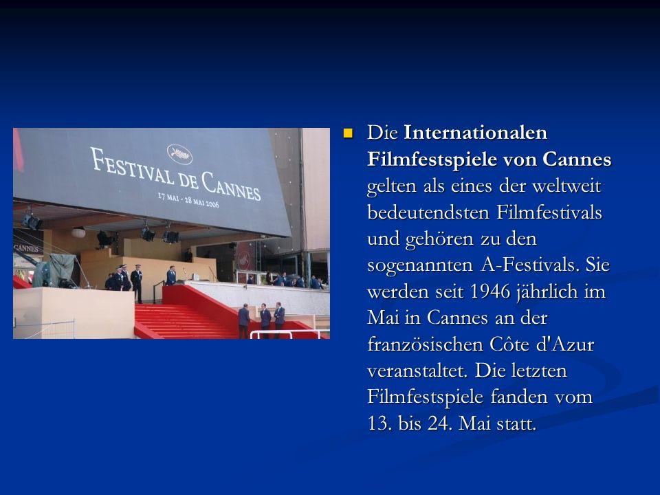 Die Internationalen Filmfestspiele von Cannes gelten als eines der weltweit bedeutendsten Filmfestivals und gehören zu den sogenannten A-Festivals.