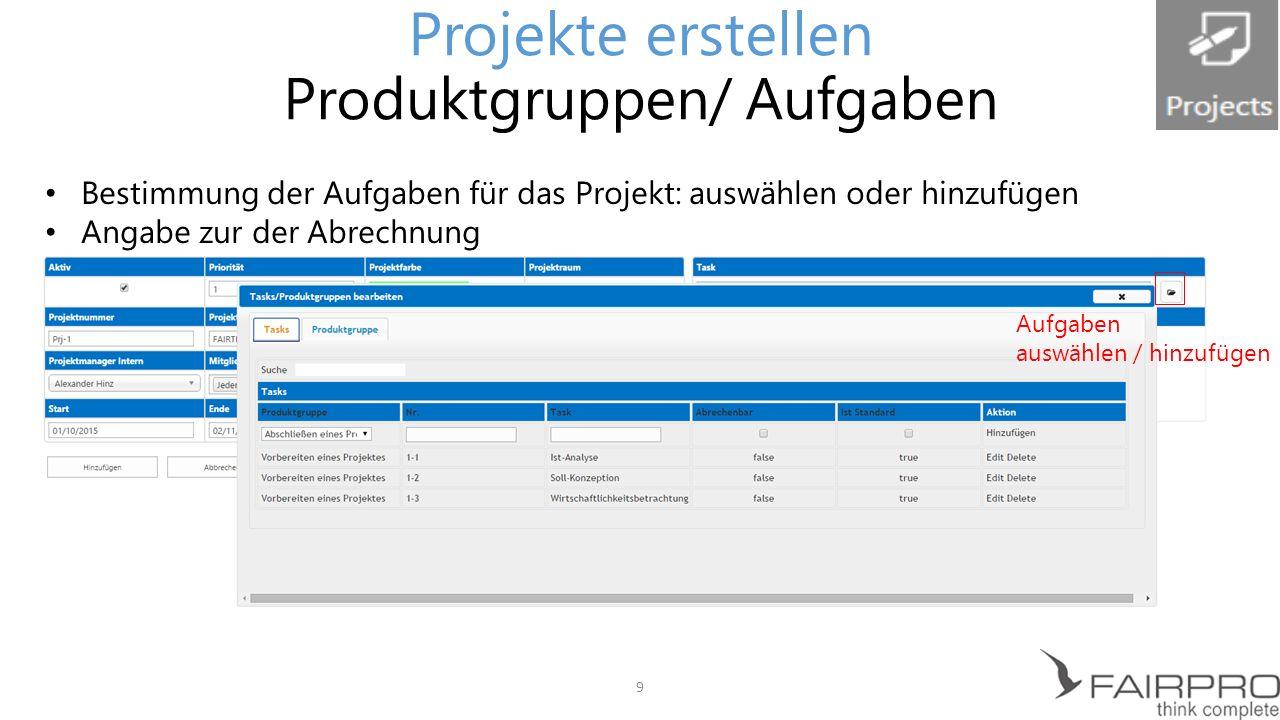 Projekte erstellen Produktgruppen/ Aufgaben