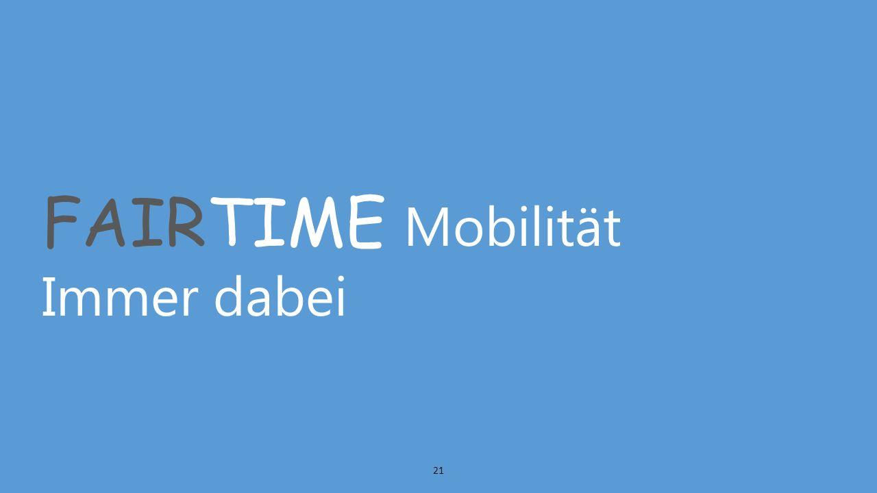 FAIRTIME Mobilität Immer dabei 21