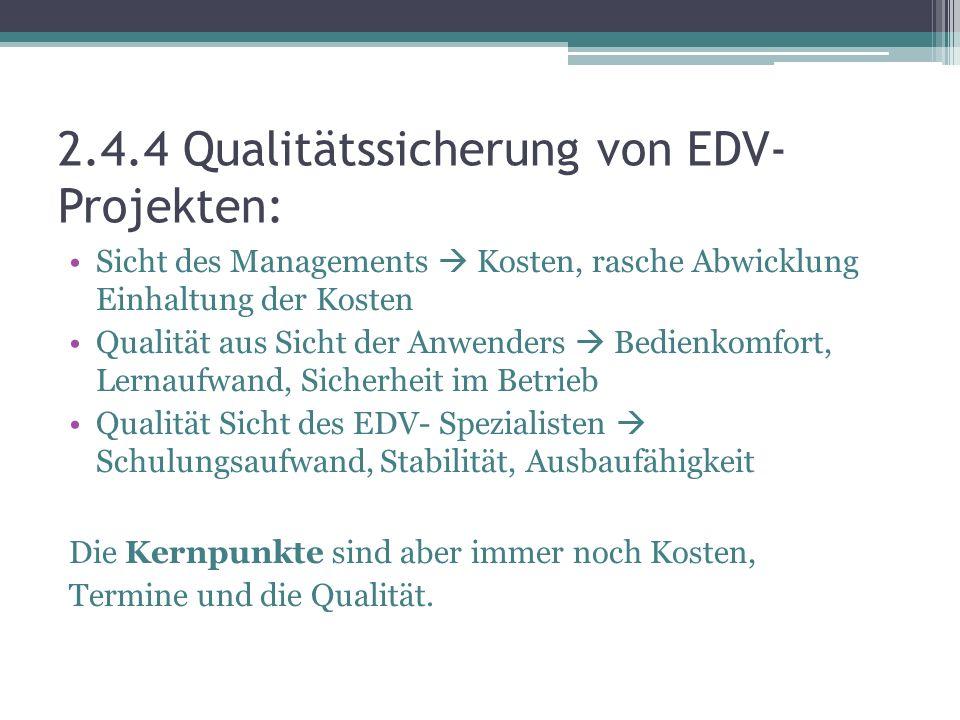 2.4.4 Qualitätssicherung von EDV-Projekten: