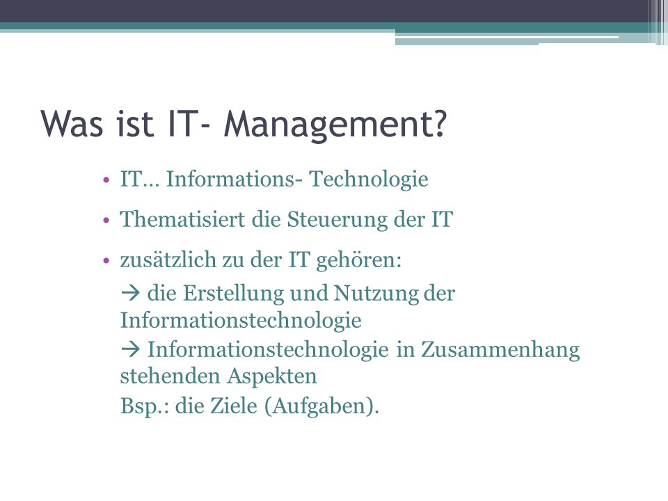 Was ist IT- Management IT… Informations- Technologie