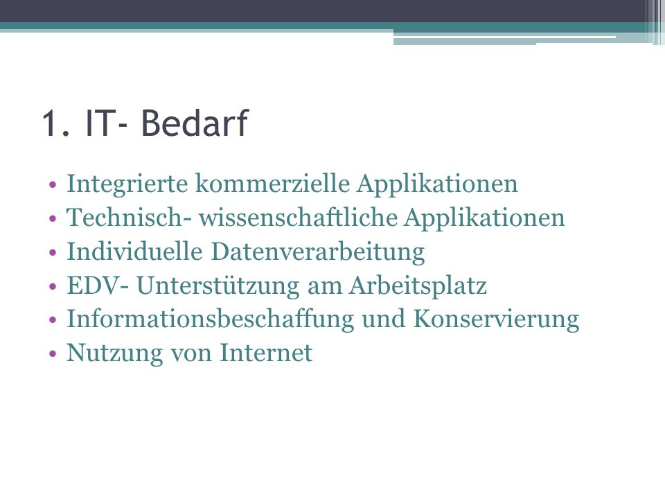 1. IT- Bedarf Integrierte kommerzielle Applikationen