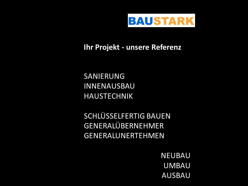 Ihr Projekt - unsere Referenz