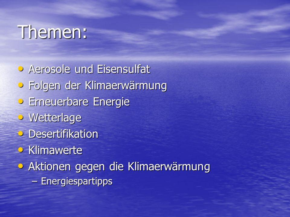 Themen: Aerosole und Eisensulfat Folgen der Klimaerwärmung