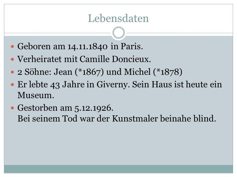 Lebensdaten Geboren am 14.11.1840 in Paris.