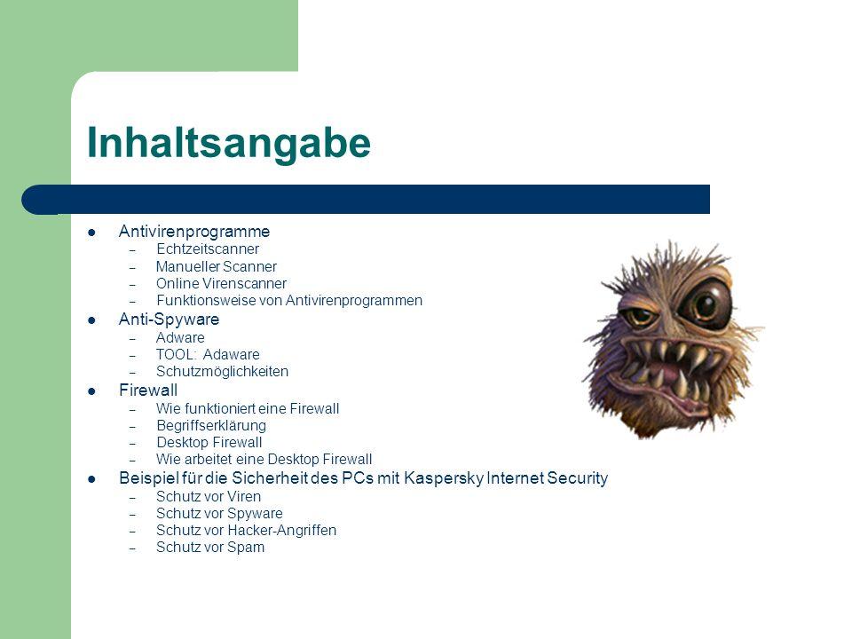 Inhaltsangabe Antivirenprogramme Anti-Spyware Firewall