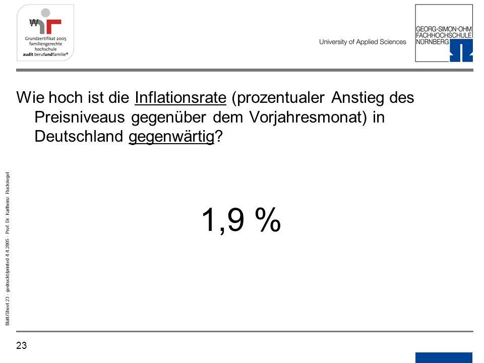 W Wie hoch ist die Inflationsrate (prozentualer Anstieg des Preisniveaus gegenüber dem Vorjahresmonat) in Deutschland gegenwärtig