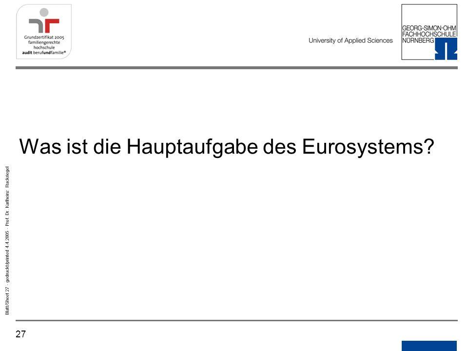 Was ist die Hauptaufgabe des Eurosystems