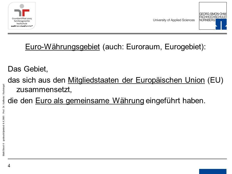Euro-Währungsgebiet (auch: Euroraum, Eurogebiet):