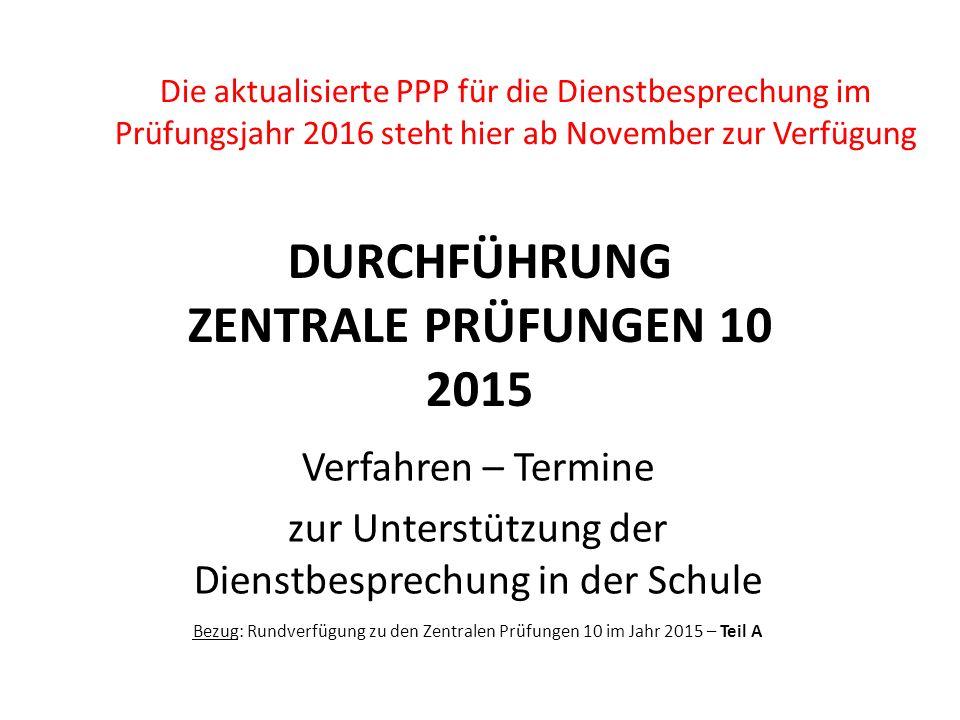 DURCHFÜHRUNG ZENTRALE PRÜFUNGEN 10 2015