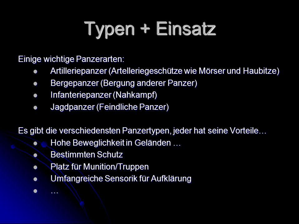Typen + Einsatz Einige wichtige Panzerarten: