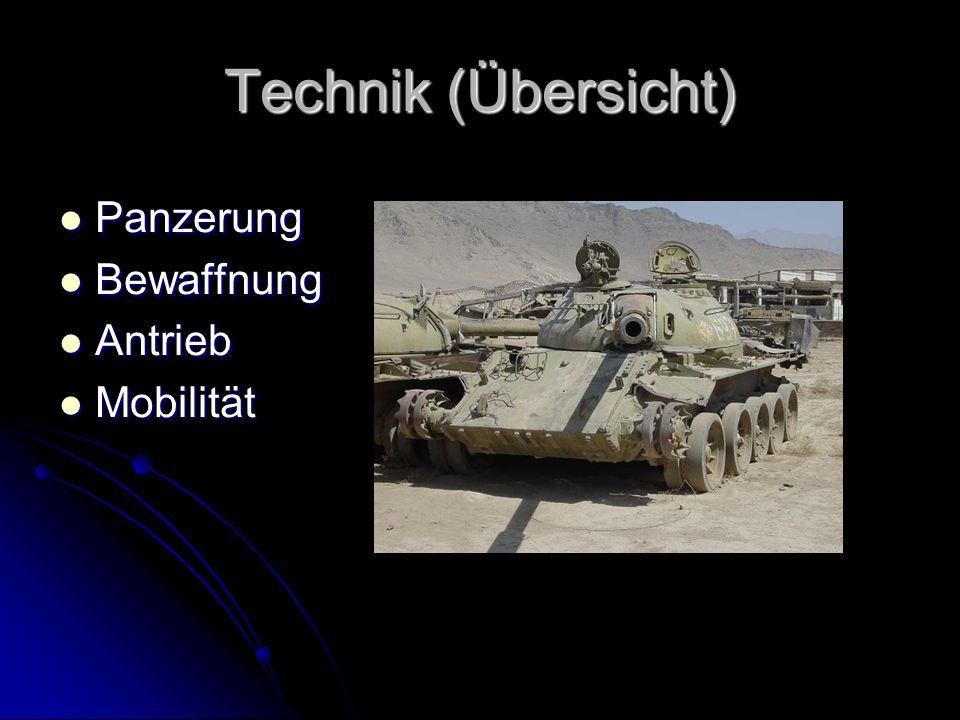 Technik (Übersicht) Panzerung Bewaffnung Antrieb Mobilität