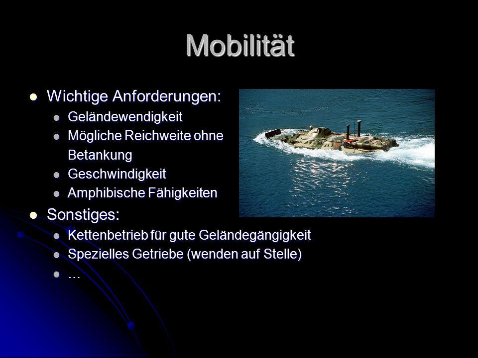 Mobilität Wichtige Anforderungen: Sonstiges: Geländewendigkeit