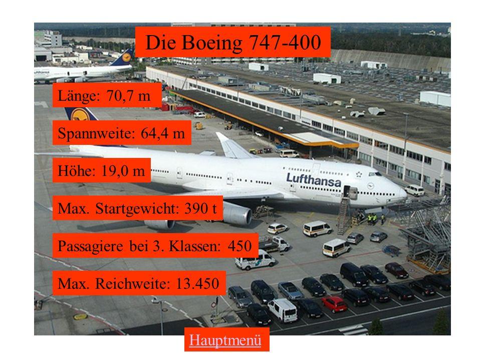 Die Boeing 747-400 Länge: 70,7 m Spannweite: 64,4 m Höhe: 19,0 m