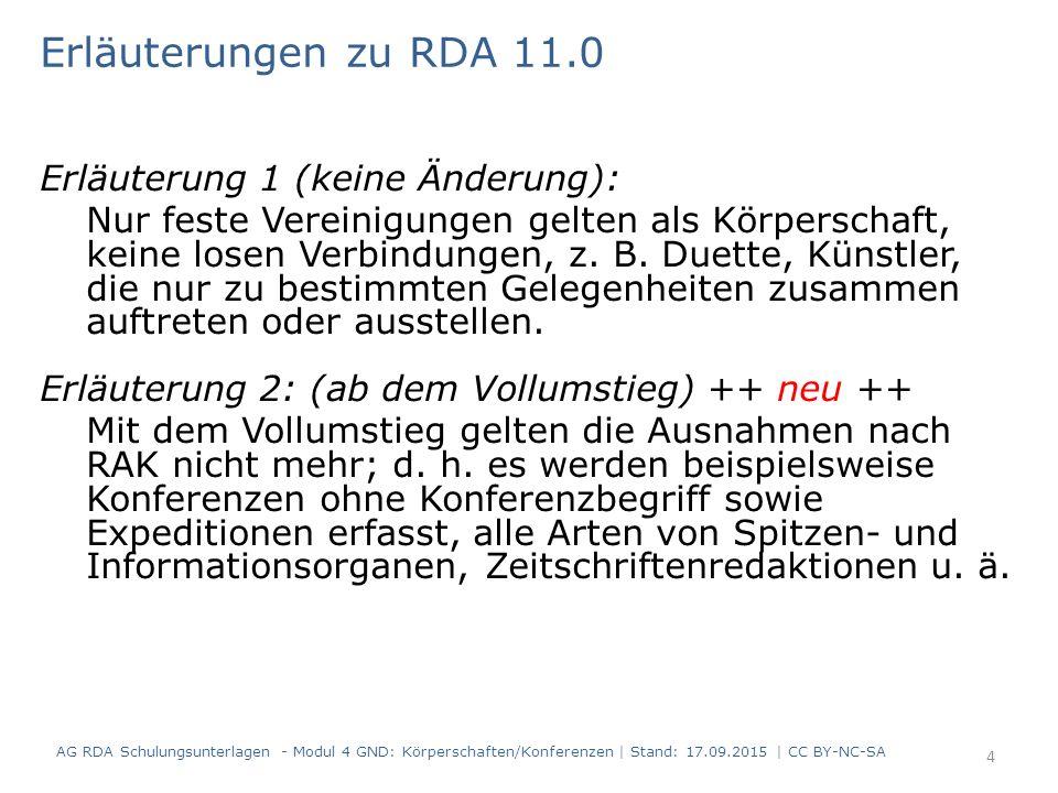 Erläuterungen zu RDA 11.0 Erläuterung 1 (keine Änderung):